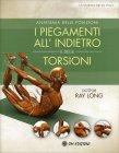 Anatomia delle Posizioni - I Piegamenti all'Indietro e delle Torsioni Ray Long