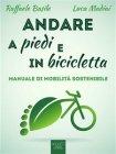 Andare a Piedi e in Bicicletta (eBook) Luca Madiai, Raffaele Basile