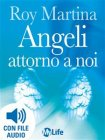 Angeli Attorno a Noi (eBook) Roy Martina