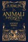 Gli Animali Fantastici e Dove Trovarli J. K. Rowling