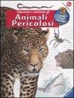 Impariamo a Conoscere gli Animali Pericolosi