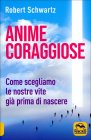 Anime Coraggiose Robert Schwartz