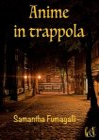Anime in Trappola eBook Samantha Fumagalli