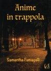 Anime in Trappola Samantha Fumagalli