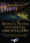Antico e Nuovo Testamento Libri Senza Dio eBook