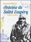 Antoine de Saint Exupéry Bernard Marck