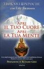 Apri il Tuo Cuore Apri la Tua Mente Drubwang Tsoknyi Rinpoche, Eric Swanson