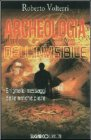 Archeologia dell'Invisibile