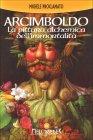 Arcimboldo - La Pittura Alchemica dell'Immortalità