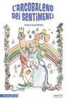 L'Arcobaleno dei Sentimenti (Libro Gioco + DVD)