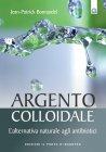 Argento Colloidale - eBook Jean-Patrick Bonnardel