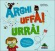 Argh! Uffa! Urr�! Muriel Zurcher Stephane Nicolet