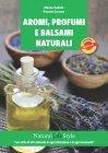 Aromi, Profumi e Balsami Naturali - eBook Marina Tadiello, Patrizia Garzena