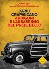 Arrigoni e l'Assassinio del Prete Bello - Dario Crapanzano