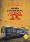 Arrigoni e l'Omicidio di Via Vitruvio - Dario Crapanzano