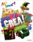 Crea! - Art Smart Melanie Crimshaw Tom Connell