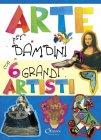 Arte Per Bambini con 6 Grandi Artisti
