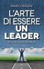 L'Arte di Essere un Leader Mario Magini