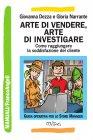 Arte di Vendere, Arte di Investigare (eBook) Giovanna Dezza, Gloria Narrante