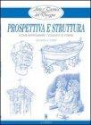 Arte e Tecnica del Disegno: 12 - Prospettiva e Struttura (eBook)