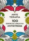 Arte Terapia - 100 Esercizi Creativi Antistress Salani Editore