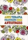 Arte Terapia - Colouring Book Antistress Ana Bjezancevic