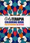 Arte Terapia - Colouring Book per Ritrovare se Stessi