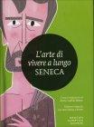 L'Arte di Vivere a Lungo Lucio Anneo Seneca