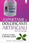 Aspartame e Dolcificanti Artificiali Jean Luc Darrigol