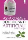 Aspartame e Dolcificanti Artificiali (eBook) Jean Luc Darrigol
