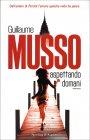 Aspettando Domani Guillaume Musso