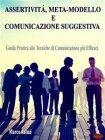 Assertività, Meta-Modello e Comunicazione Suggestiva - eBook Marco Antuzi