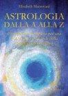 Astrologia dalla A alla Z (eBook) Elisabeth Mantovani