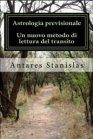 Astrologia Previsionale (eBook) Antares Stanislas