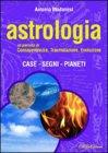 Astrologia un percorso di Consapevolezza, Trasmutazione, Evoluzione