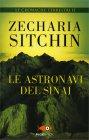 Le Astronavi del Sinai - Le Cronache Terrestri Vol.2 Zecharia Sitchin
