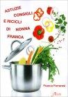 Astuzie, Consigli e Ricicli di Nonna Franca