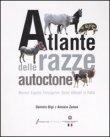 Atlante delle Razze Autoctone - Daniele Bigi, Alessio Zanon