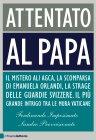Attentato al Papa (eBook) Ferdinando Imposimato, Sandro Provvisionato