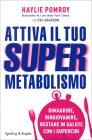 Attiva il Tuo Supermetabolismo Haylie Pomroy