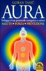 Aura - Sviluppa il Tuo Potenziale Energetico  Goran Tasic
