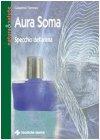 Aura Soma - Specchio dell'Anima Galaadriel Flammini