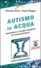 Autismo in Acqua Edoardo Giusti, Grazia Maggio