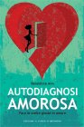 Autodiagnosi Amorosa (eBook) Bénédicte Ann