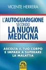 L'Autoguarigione Secondo la Nuova Medicina Vicente Herrera