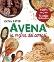 Avena - La Regina dei Cereali - Cathy Hester