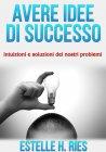 Avere Idee di Successo (eBook) Estelle H. Ries