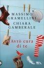 Avrò Cura di Te Massimo Gramellini Chiara Gamberale