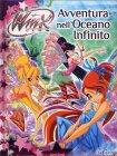 Avventura nell'Oceano Infinito - Winx Club Iginio Straffi