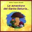 Le Avventure di Barba Beloria... - Libro di Andrea Torquato Giovanoli